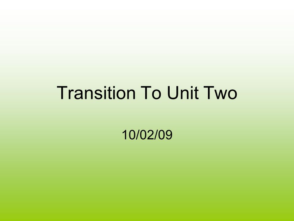 transition to unit two essential question is the nature  1 transition to unit two 10 02 09