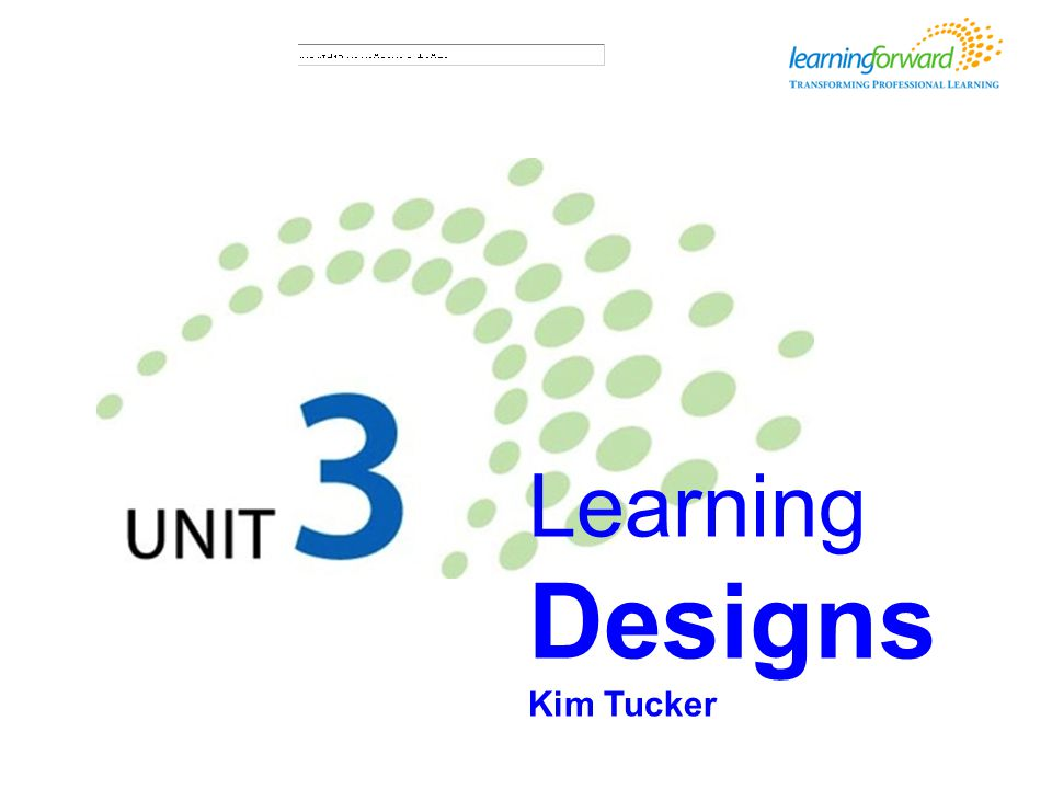 Learning designs Learning Designs Kim Tucker