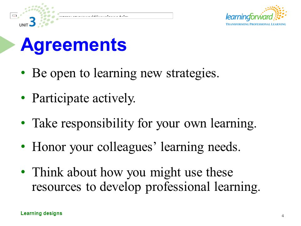 Learning designs Agreements Be open to learning new strategies.