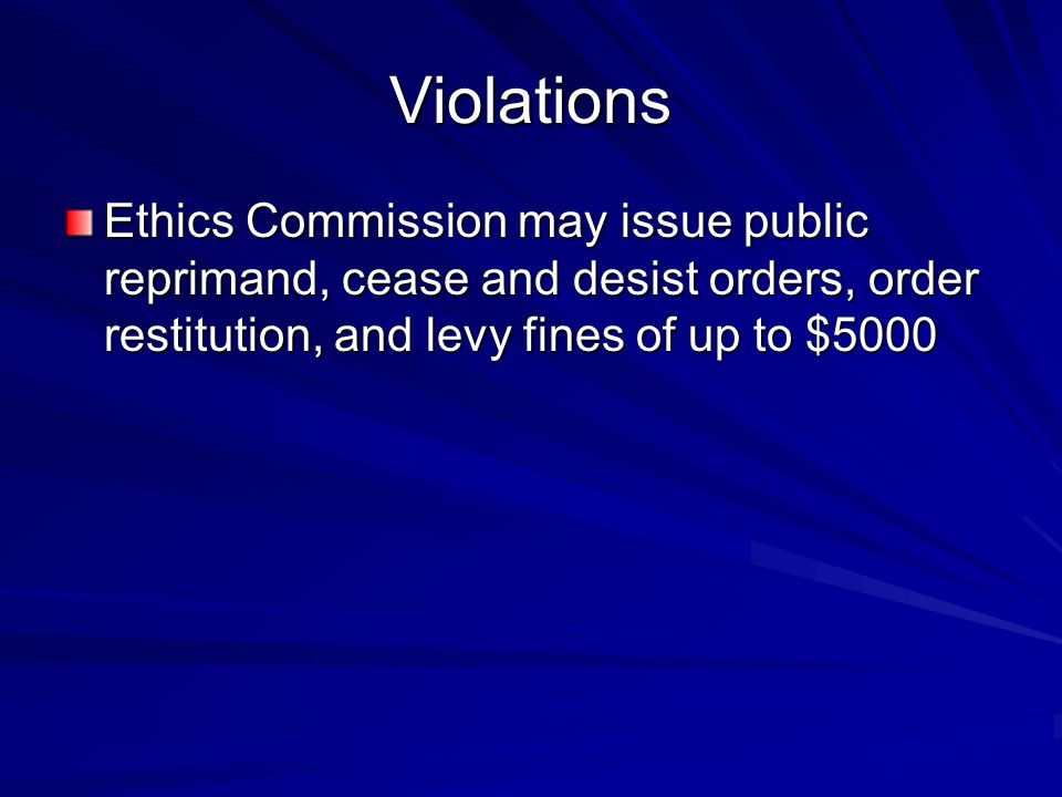 Violations Ethics Commission may issue public reprimand, cease and desist orders, order restitution, and levy fines of up to $5000