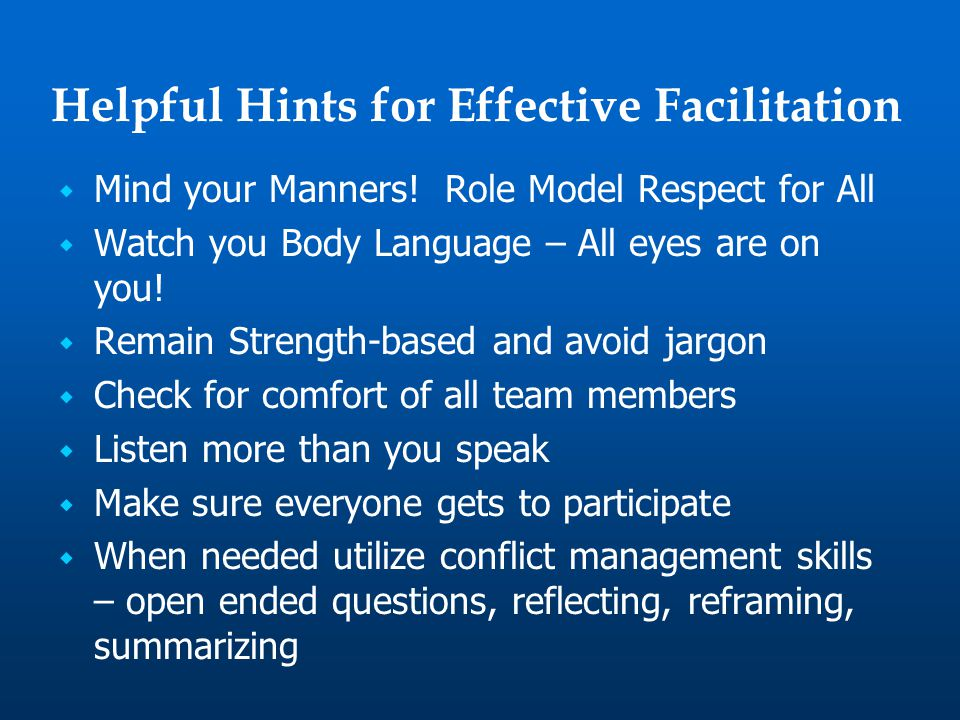 Helpful Hints for Effective Facilitation  Mind your Manners.
