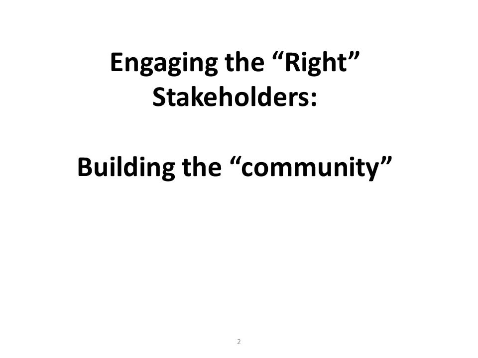 Engaging the Right Stakeholders: Building the community 2