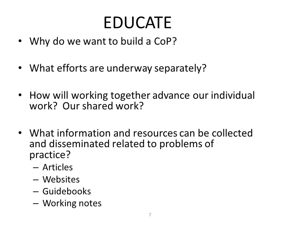 EDUCATE Why do we want to build a CoP. What efforts are underway separately.