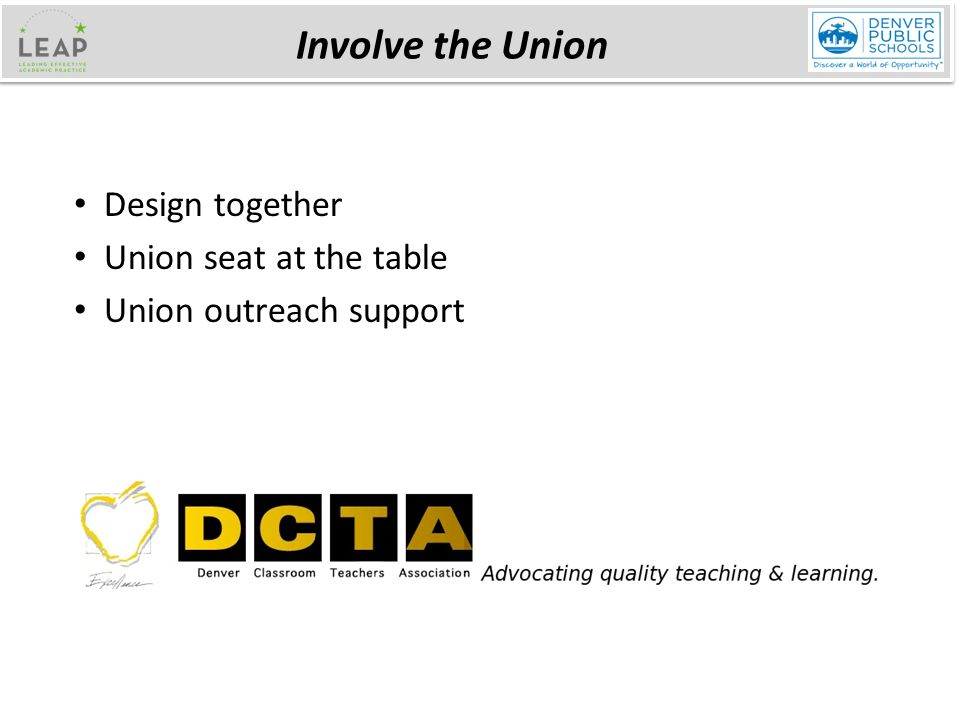 Involve the Union Design together Union seat at the table Union outreach support