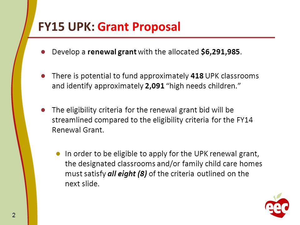FY15 UPK: Grant Proposal Develop a renewal grant with the allocated $6,291,985.
