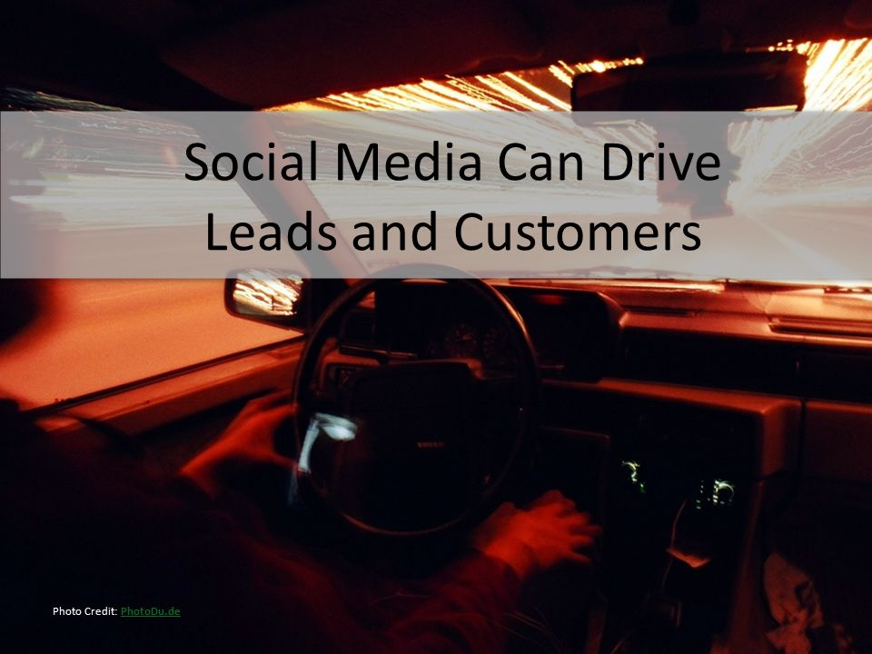 Social Media Can Drive Leads and Customers Photo Credit: PhotoDu.dePhotoDu.de