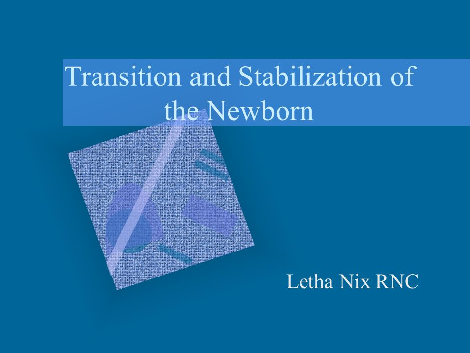 Transition and Stabilization of the Newborn Letha Nix RNC