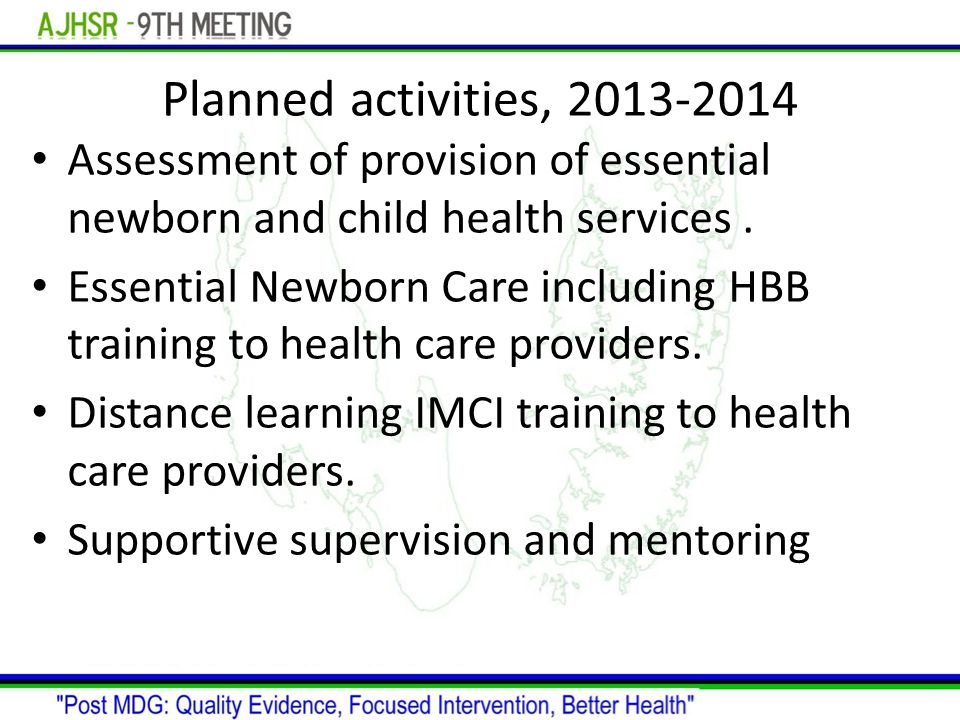 Planned activities, Assessment of provision of essential newborn and child health services.