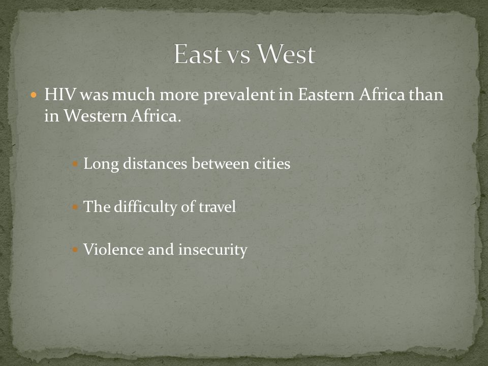 HIV was much more prevalent in Eastern Africa than in Western Africa.