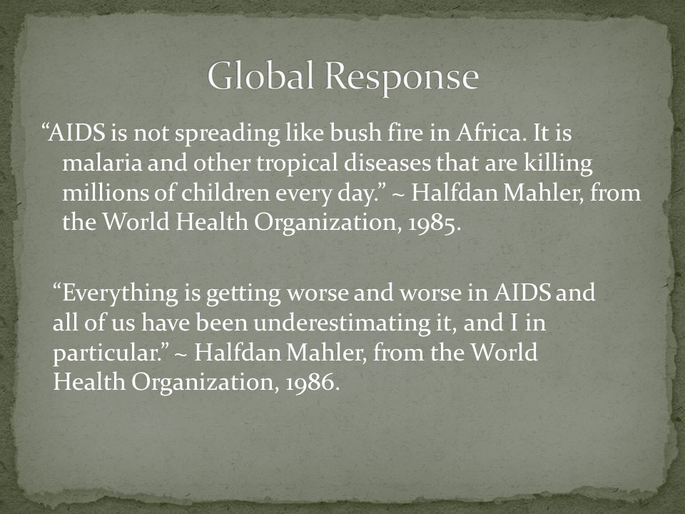 AIDS is not spreading like bush fire in Africa.