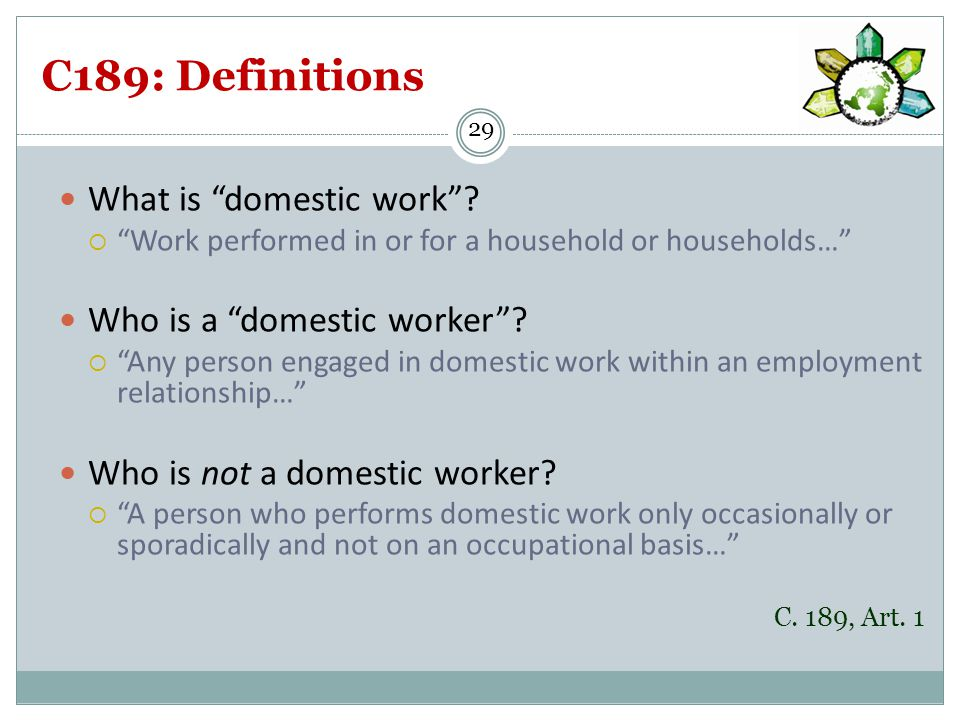 C189: Definitions What is domestic work .
