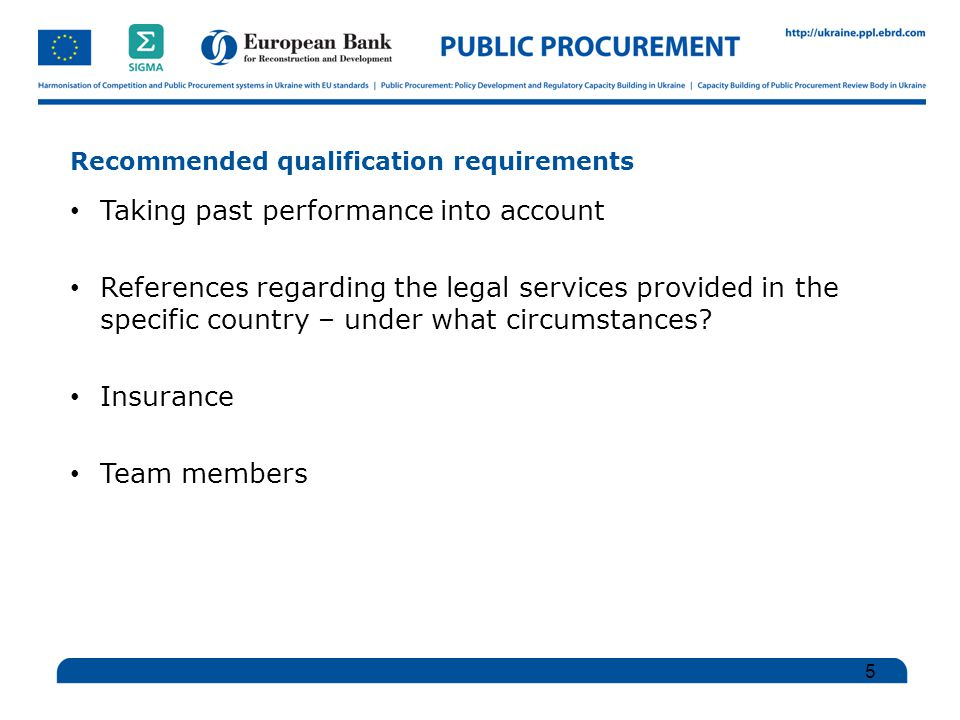 Recommended qualification requirements Taking past performance into account References regarding the legal services provided in the specific country – under what circumstances.