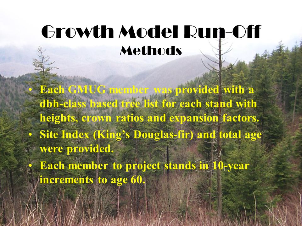 Each GMUG member was provided with a dbh-class based tree list for each stand with heights, crown ratios and expansion factors.
