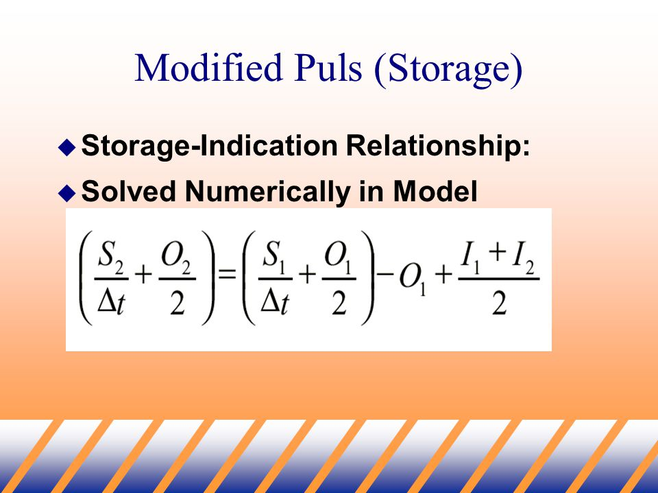 Modified Puls (Storage)  Storage-Indication Relationship:  Solved Numerically in Model