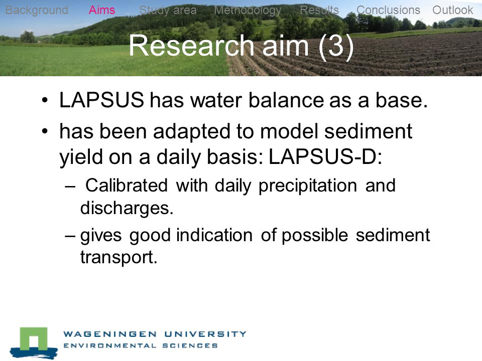 Research aim (3) LAPSUS has water balance as a base.