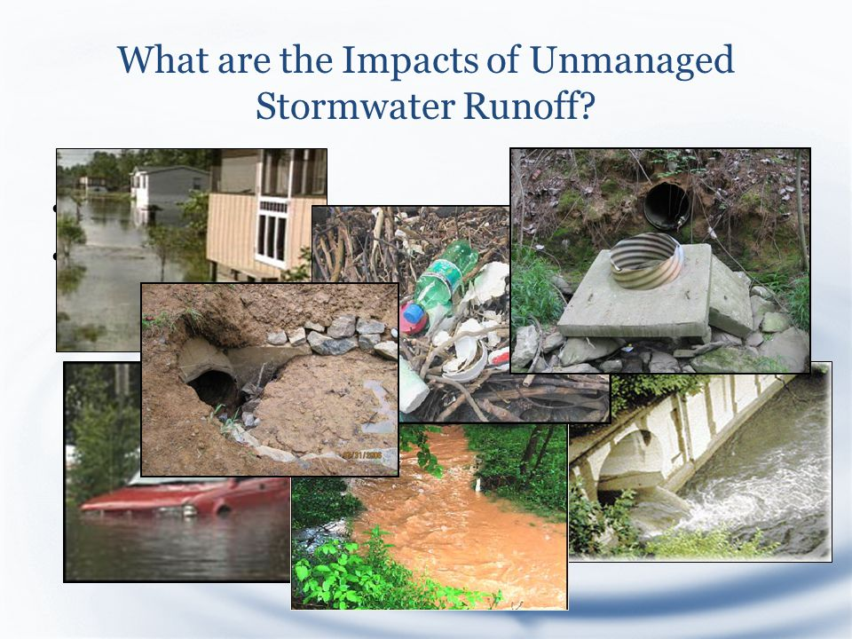 What are the Impacts of Unmanaged Stormwater Runoff Flooding Water Quality Impairment