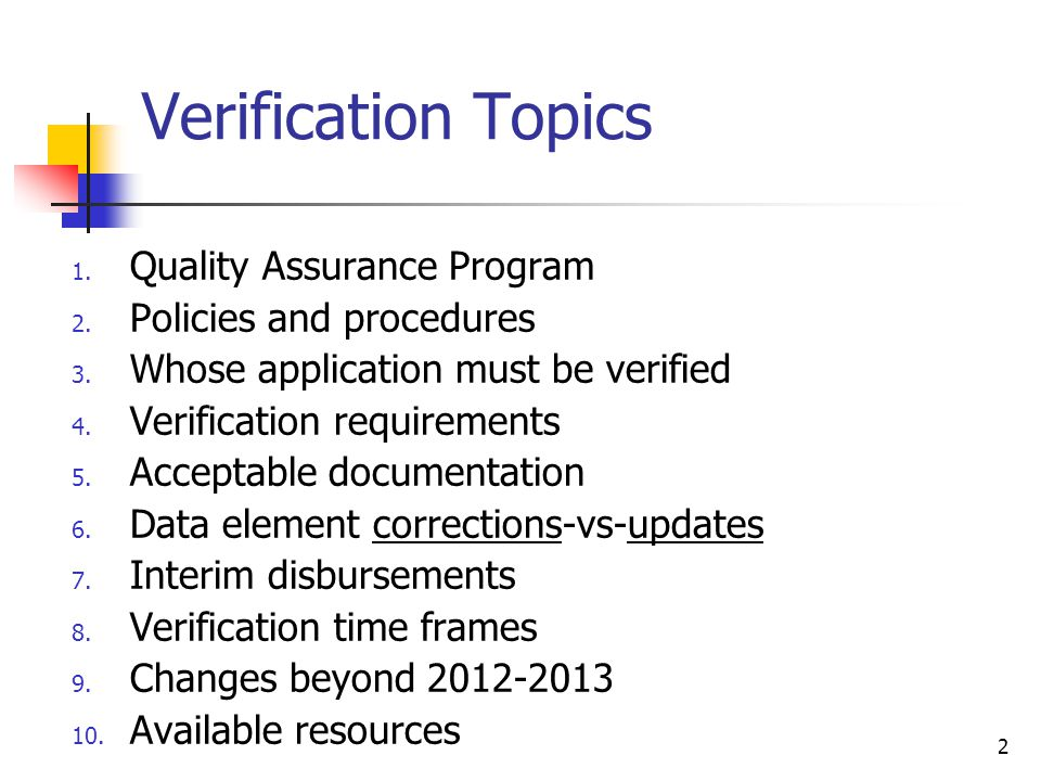 Verification Topics 1. Quality Assurance Program 2.
