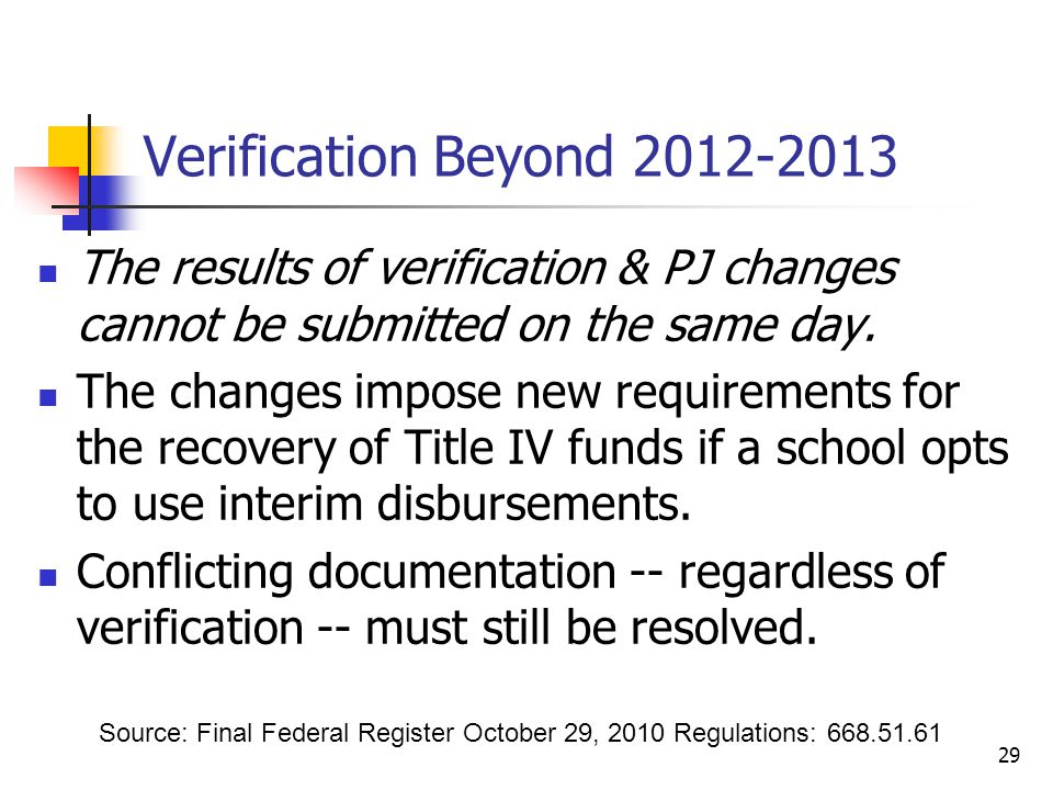 Verification Beyond The results of verification & PJ changes cannot be submitted on the same day.