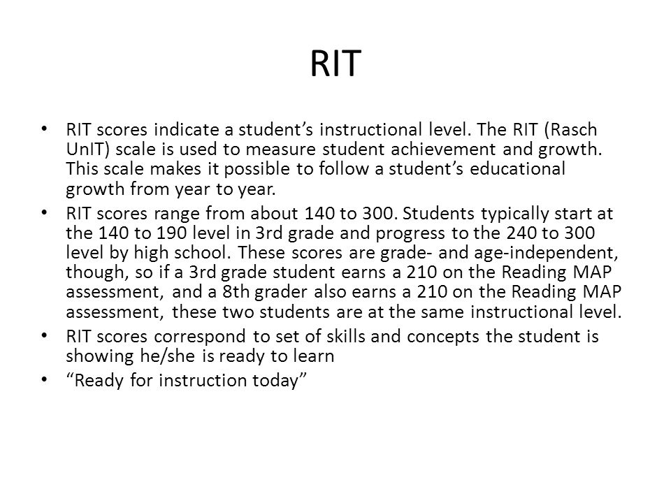 RIT RIT scores indicate a student's instructional level.