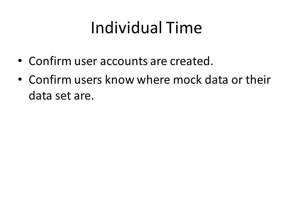 Individual Time Confirm user accounts are created.