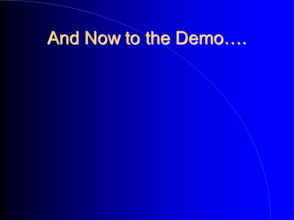 And Now to the Demo….