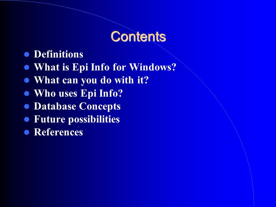 Contents Definitions What is Epi Info for Windows.