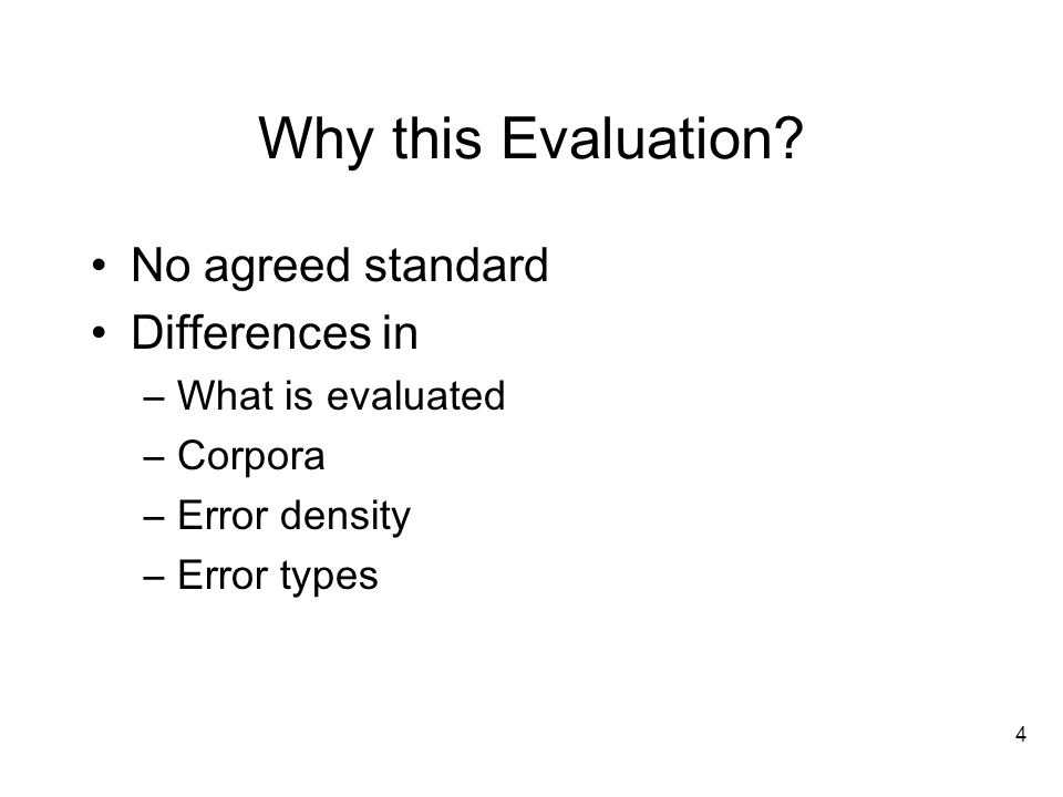 4 Why this Evaluation.
