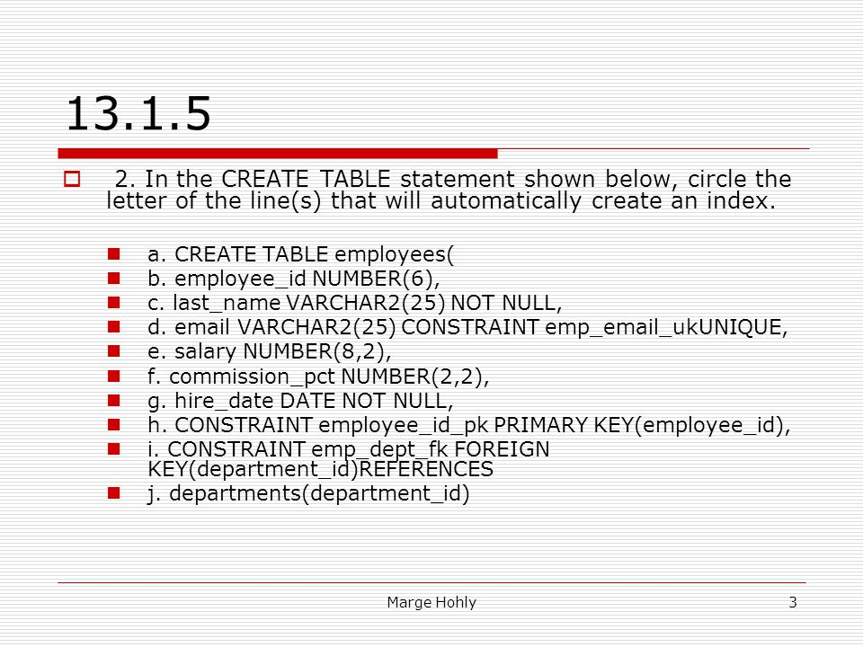 Database Programming Sections 13 Marge Hohly 1 Which