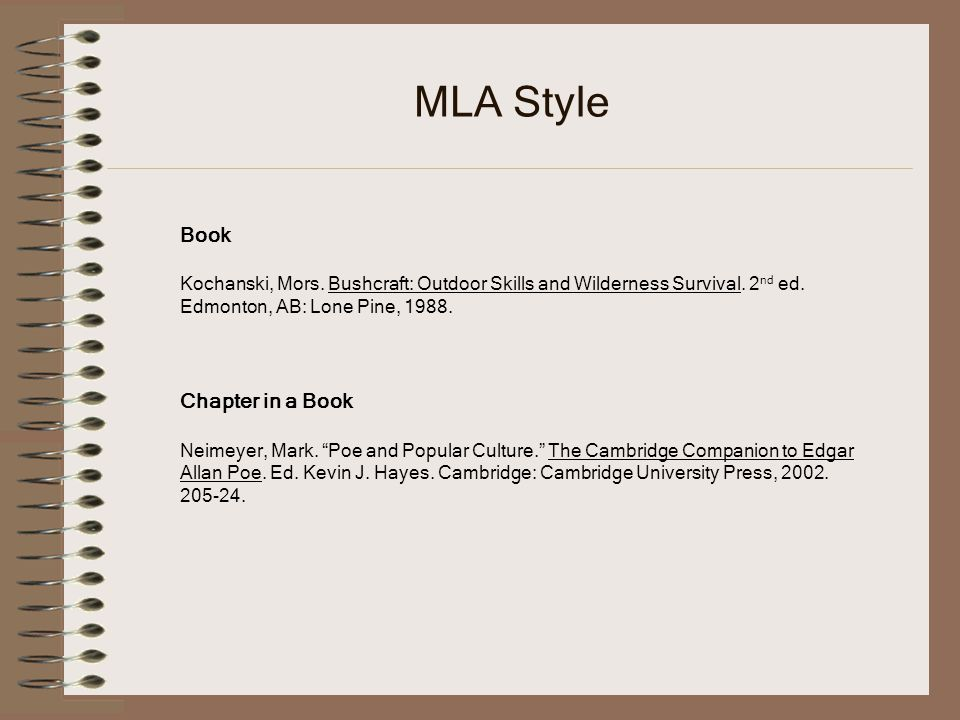 MLA Style Book Kochanski, Mors. Bushcraft: Outdoor Skills and Wilderness Survival.