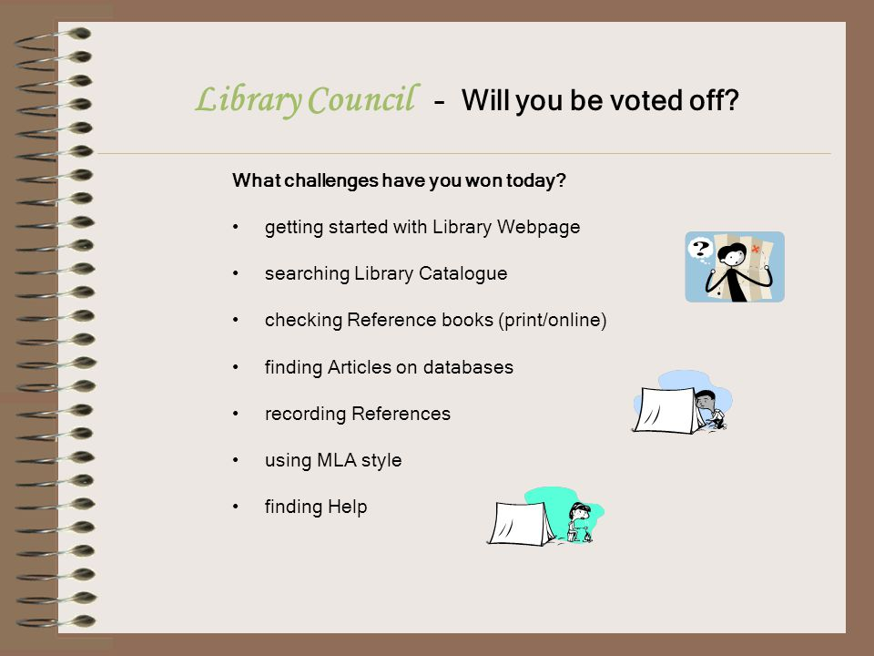 Library Council – Will you be voted off. What challenges have you won today.