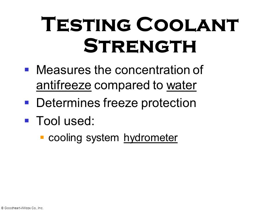 © Goodheart-Willcox Co., Inc. Checking Coolant Level Coolant should be 1 below the top of the tank