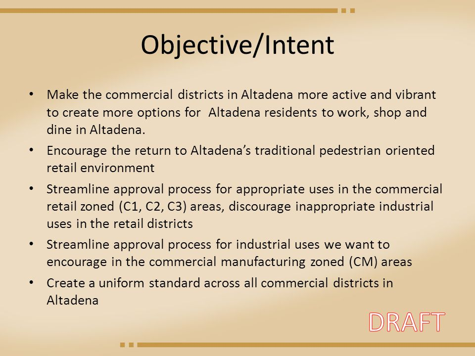 Objective/Intent Make the commercial districts in Altadena more active and vibrant to create more options for Altadena residents to work, shop and dine in Altadena.
