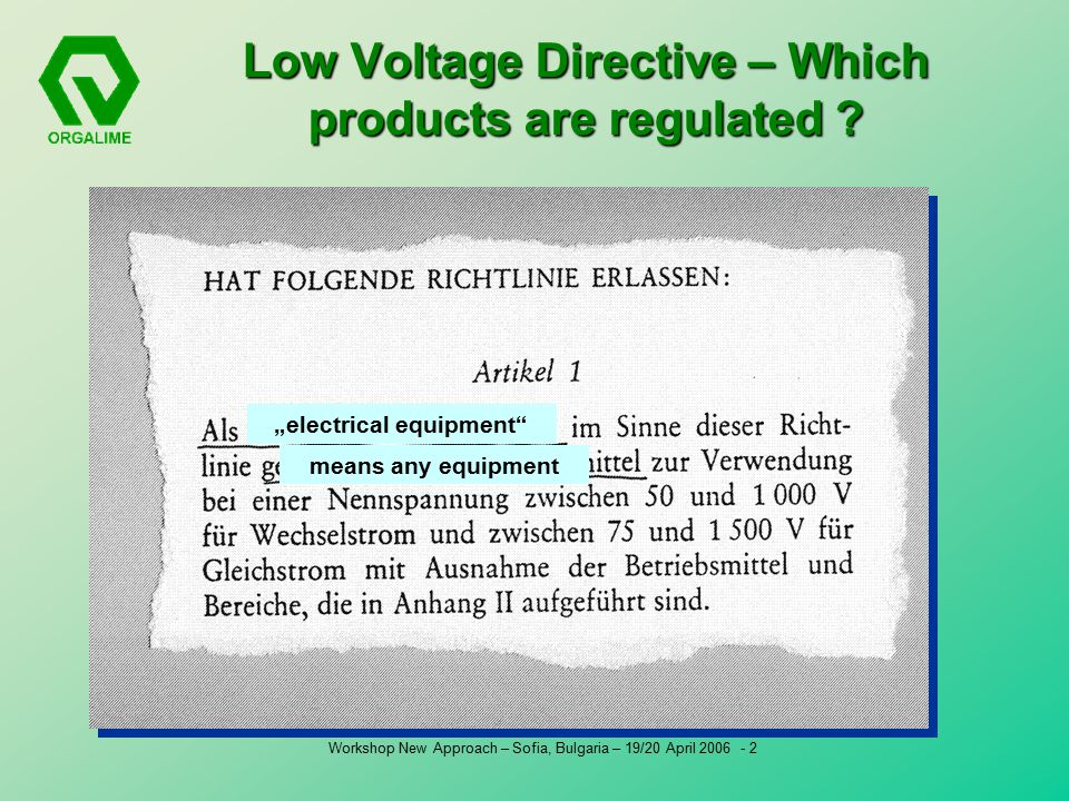 Workshop New Approach – Sofia, Bulgaria – 19/20 April Low Voltage Directive – Which products are regulated .