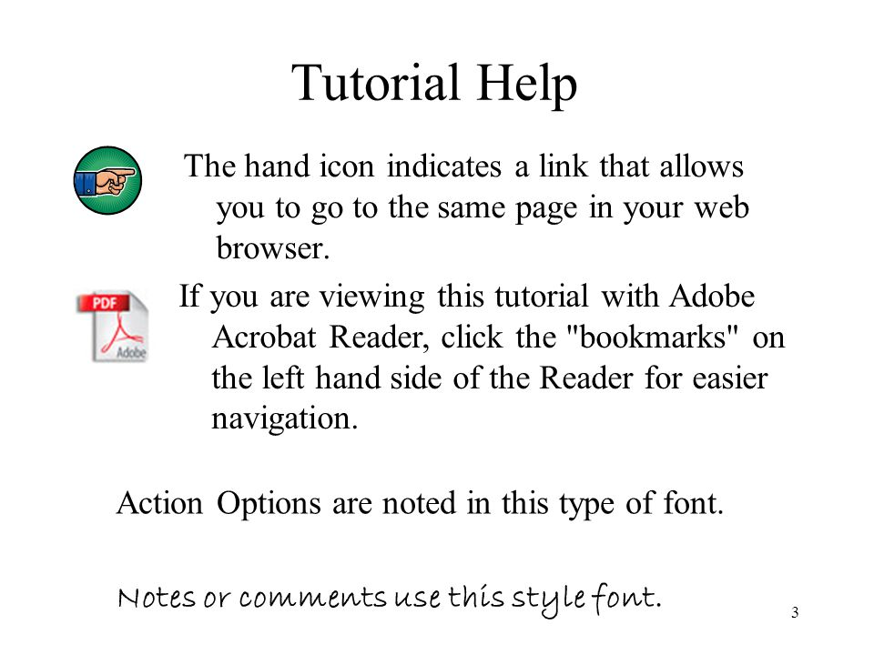3 Tutorial Help The hand icon indicates a link that allows you to go to the same page in your web browser.
