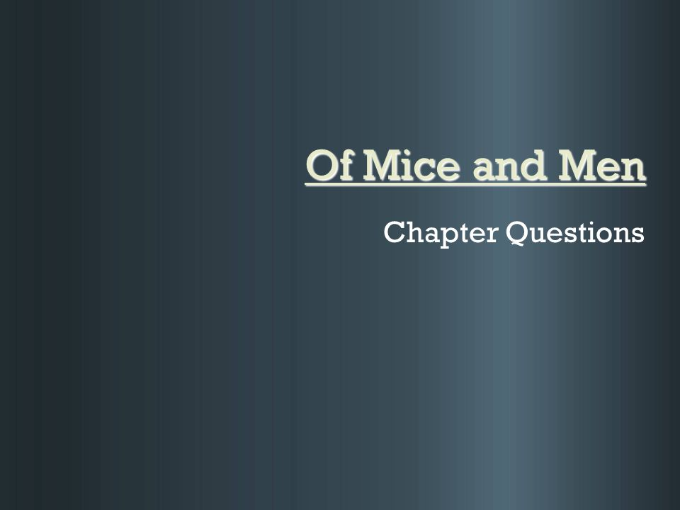 Of Mice and Men: Persuasive Essay - Maite Space
