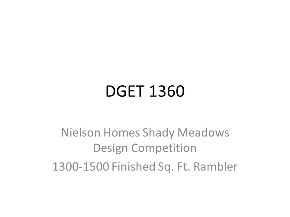 DGET 1360 Nielson Homes Shady Meadows Design Competition Finished Sq. Ft. Rambler