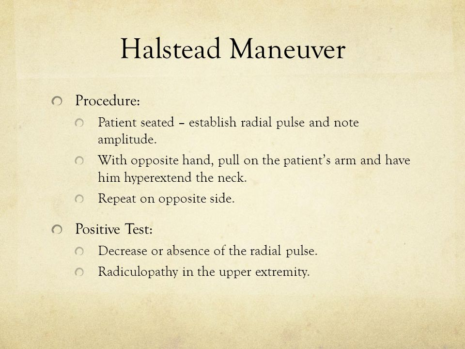 Halstead Maneuver Procedure: Patient seated – establish radial pulse and note amplitude.