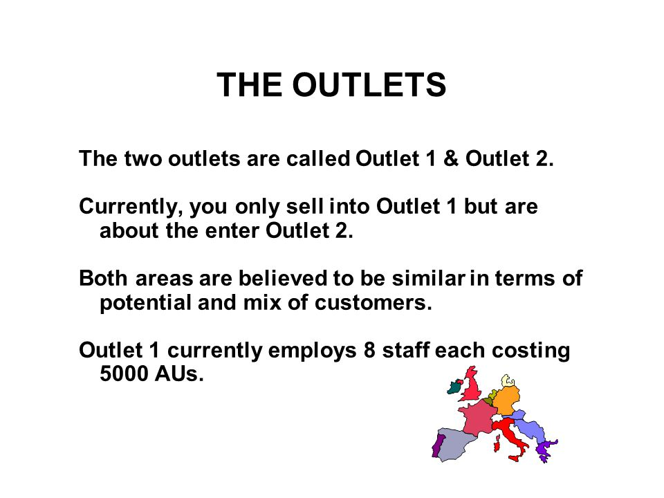 THE OUTLETS The two outlets are called Outlet 1 & Outlet 2.