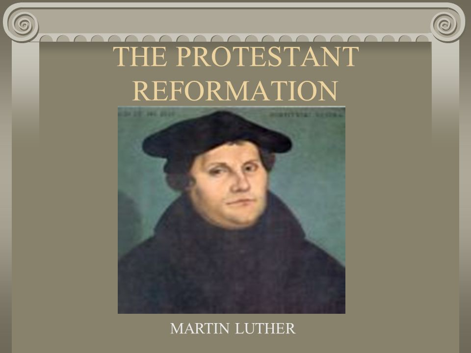 the protestant reformation martin luther what does the word 1 the protestant reformation martin luther