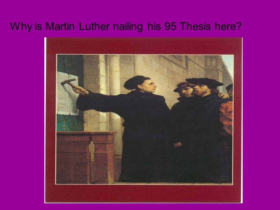 why was the thesis made by martin luther