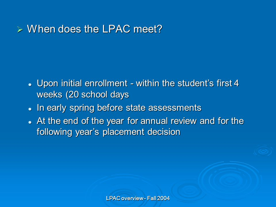 LPAC overview - Fall 2004  When does the LPAC meet.