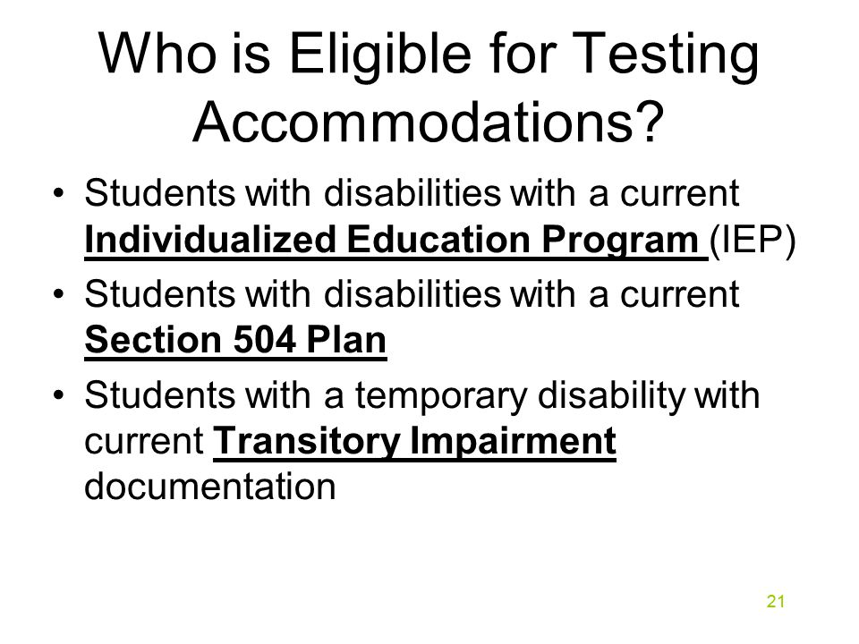 21 Who is Eligible for Testing Accommodations.