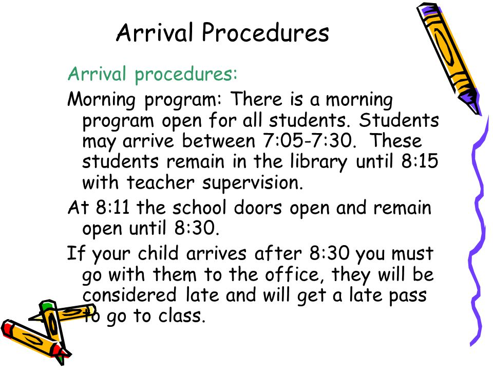 Arrival Procedures Arrival procedures: Morning program: There is a morning program open for all students.