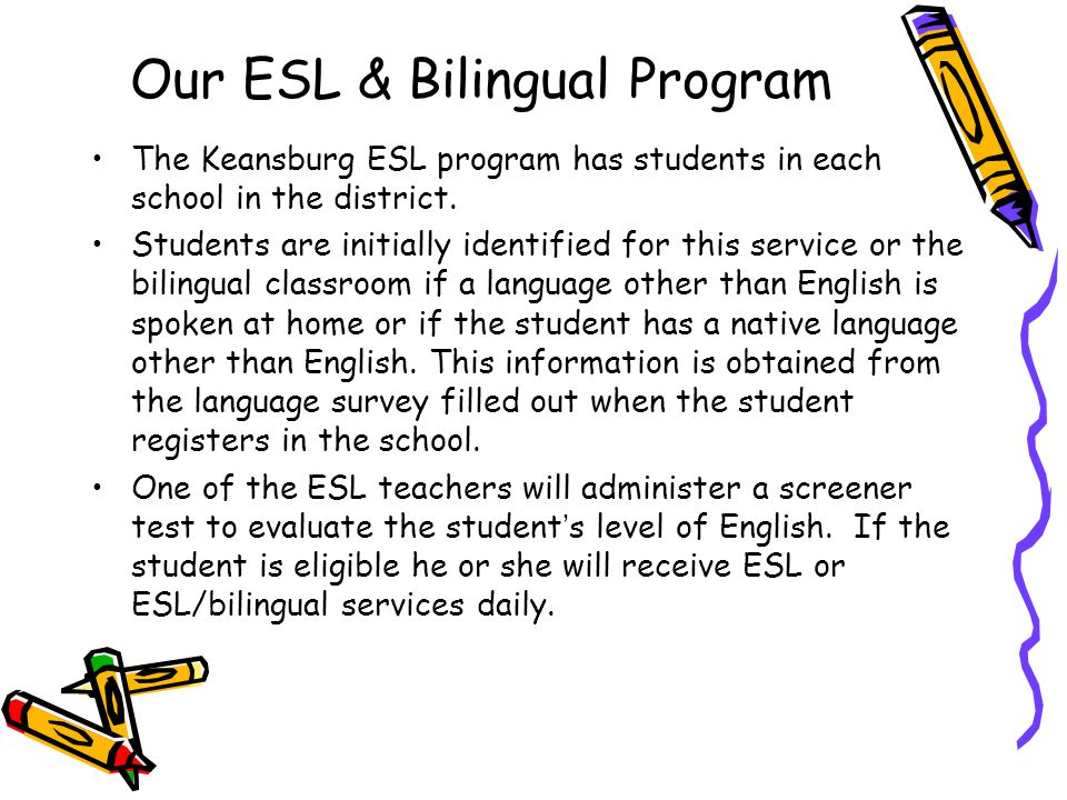 Our ESL & Bilingual Program The Keansburg ESL program has students in each school in the district.