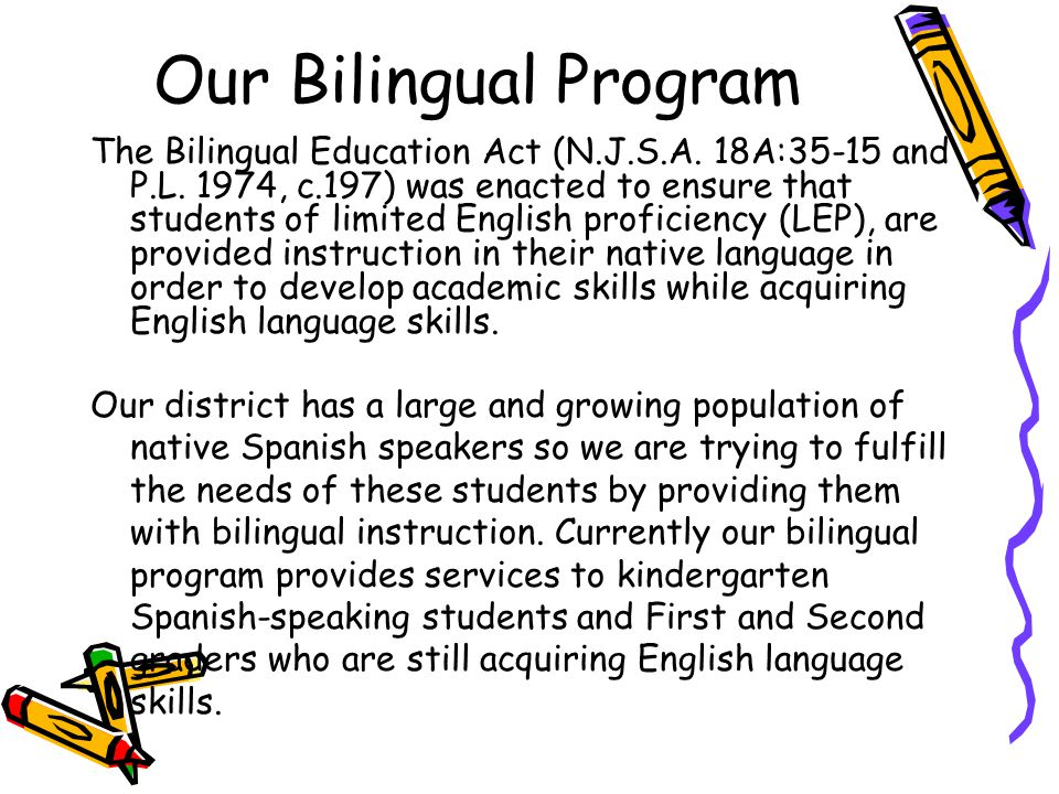 Our Bilingual Program The Bilingual Education Act (N.J.S.A.