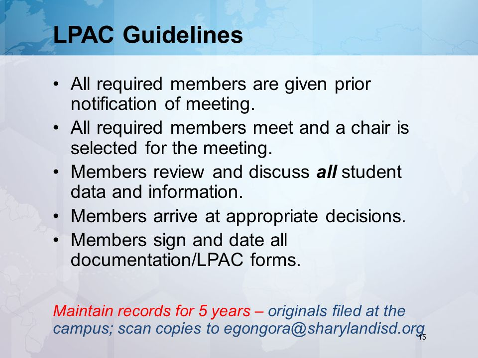 LPAC Guidelines All required members are given prior notification of meeting.