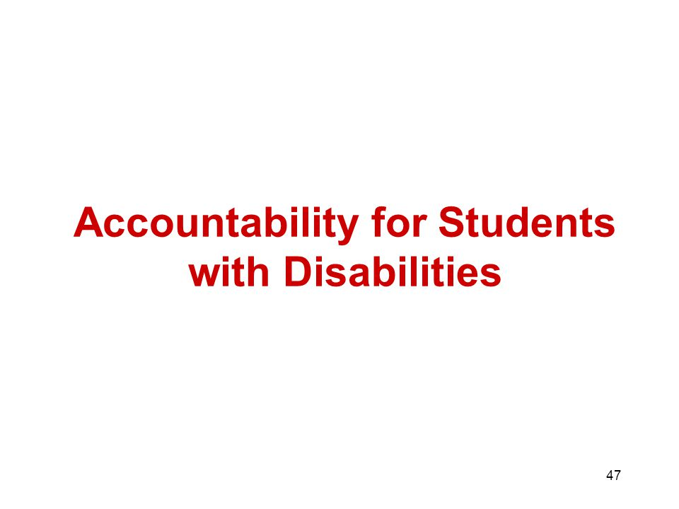 47 Accountability for Students with Disabilities