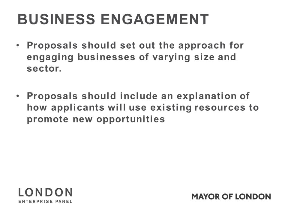 Proposals should set out the approach for engaging businesses of varying size and sector.