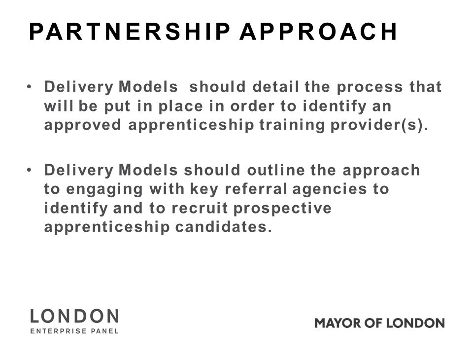 Delivery Models should detail the process that will be put in place in order to identify an approved apprenticeship training provider(s).