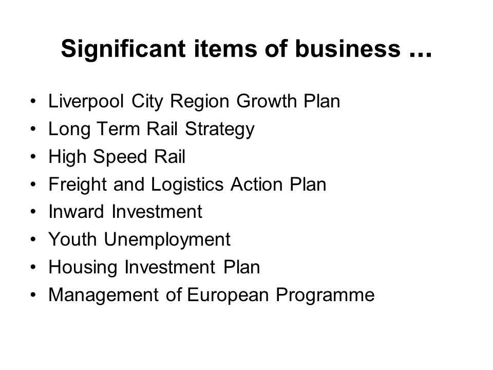 Significant items of business...